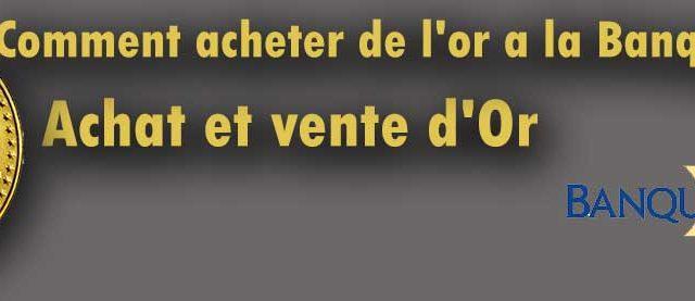 Où acheter de l'or Banque de France ?
